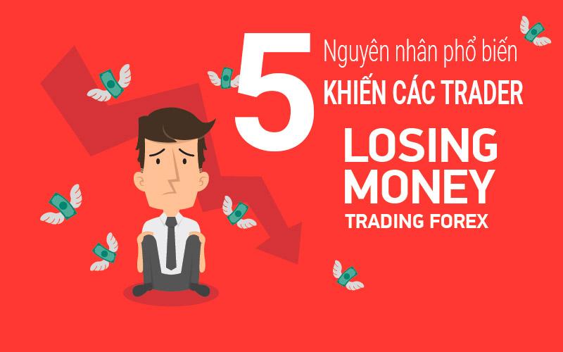 Những giao dịch Forex 5 nguyên nhân khiến trader phải trả giá đắt
